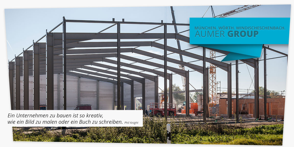 Aumer Gewerbebau - 3 Standorte für Ihr Bauprojekt